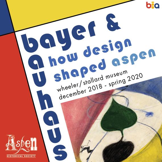 bayer & bauhaus: how design shaped aspen   Aspen CO Chamber